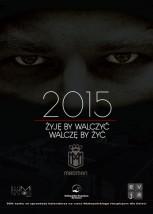 KALENDARZ CHARYTATYWNY 2015 ŻYJĘ BY WALCZYĆ, WALCZĘ BY ŻYĆ